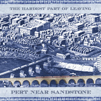 Album Review: Pert Near Sandstone - The Hardest Part Of Leaving