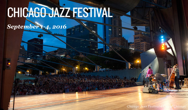 Chicago Jazz Festival Announces 2016 Headliners, Featured Performers