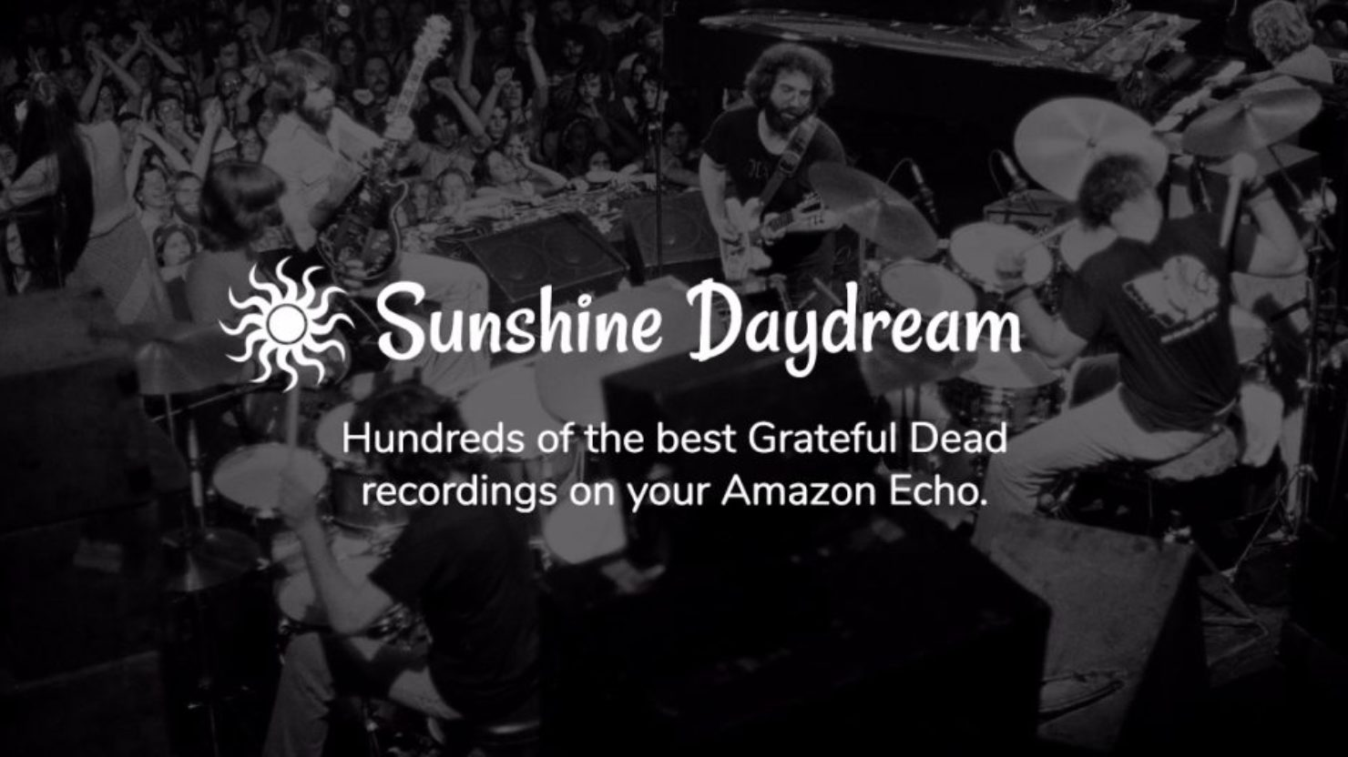 Amazon Echo Adds Sunshine Daydream Skill To Stream Live Dead Shows