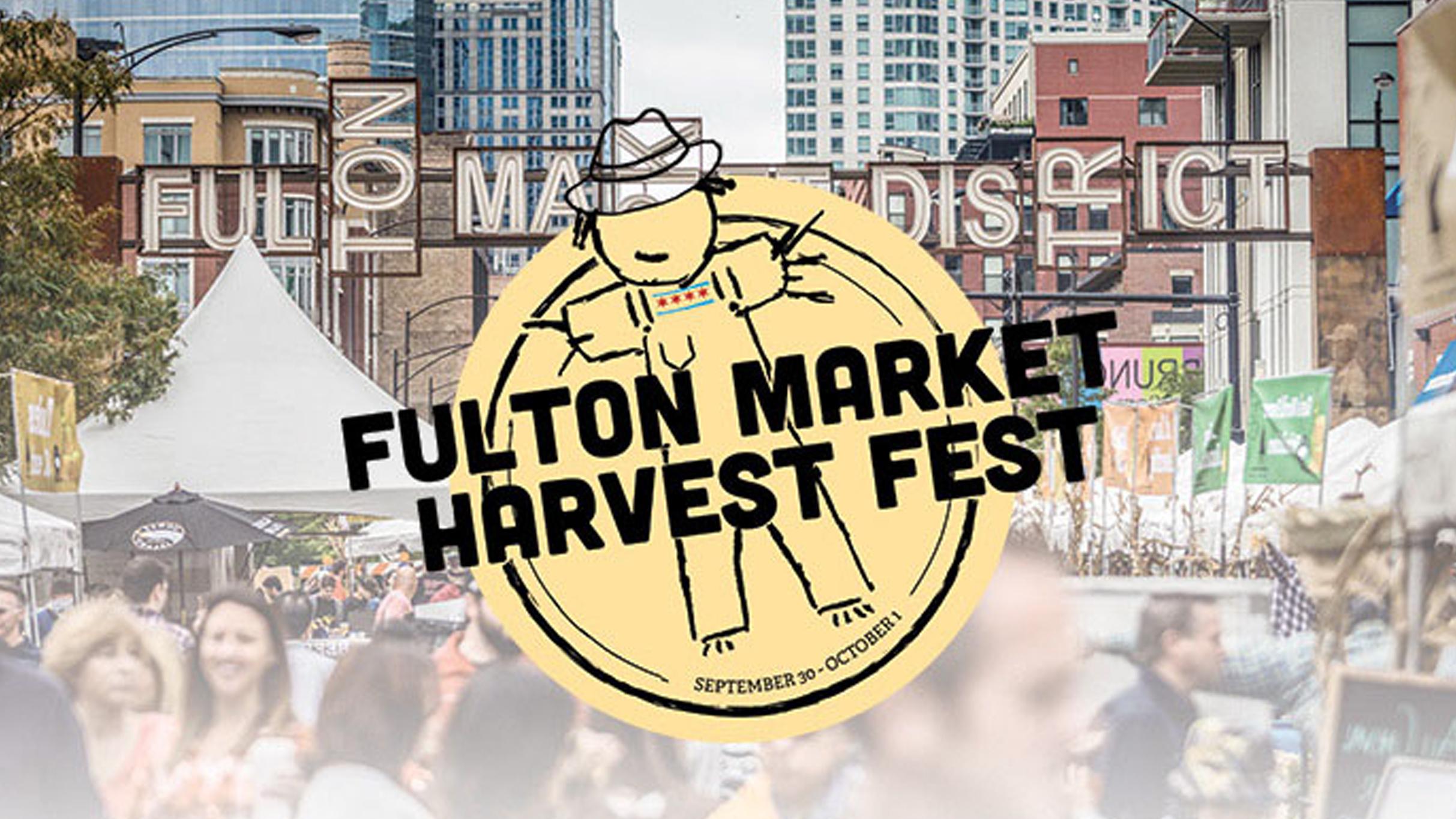 FESTIVAL WATCH | Fulton Market Harvest Fest